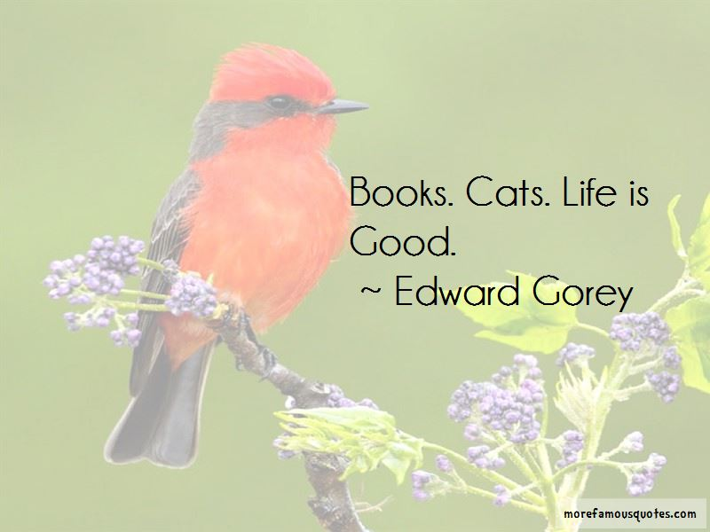 Edward Gorey Quotes Pictures 2