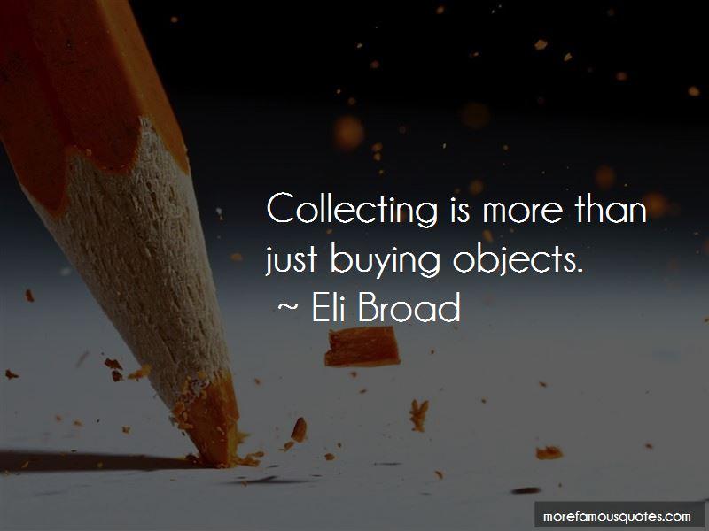Eli Broad Quotes Pictures 3