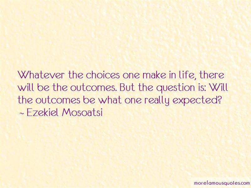 Ezekiel Mosoatsi Quotes Pictures 4
