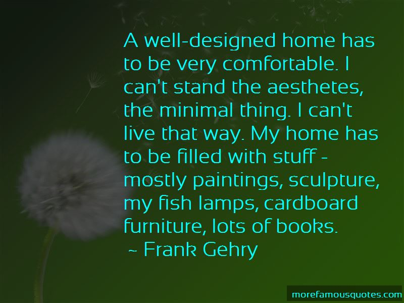 Frank Gehry Quotes Pictures 4