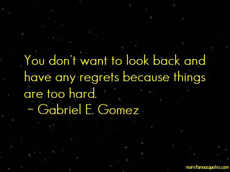 Gabriel E. Gomez Quotes Pictures 3