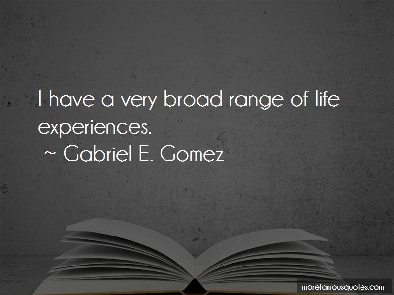 Gabriel E. Gomez Quotes Pictures 4