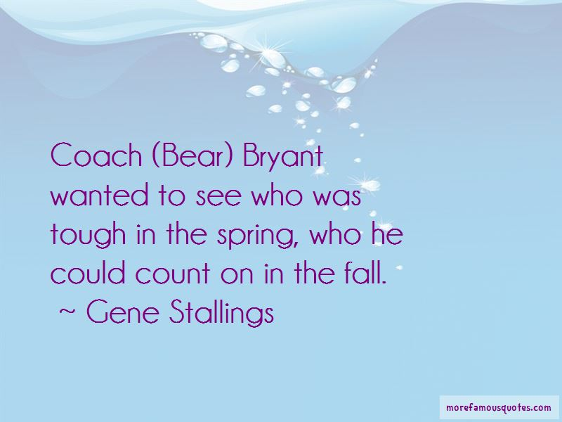 Gene Stallings Quotes Pictures 2