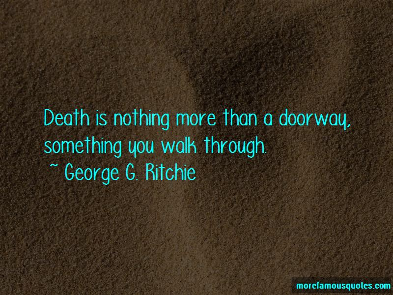 George G. Ritchie Quotes