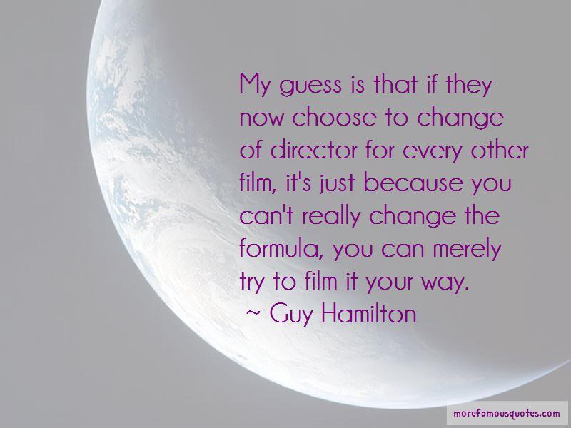 Guy Hamilton Quotes Pictures 2
