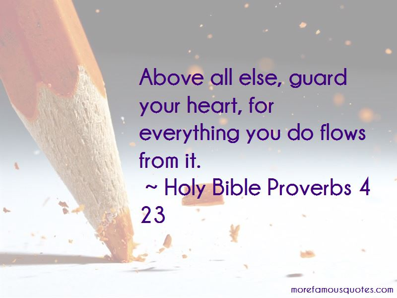 Holy Bible Proverbs 4 23 Quotes