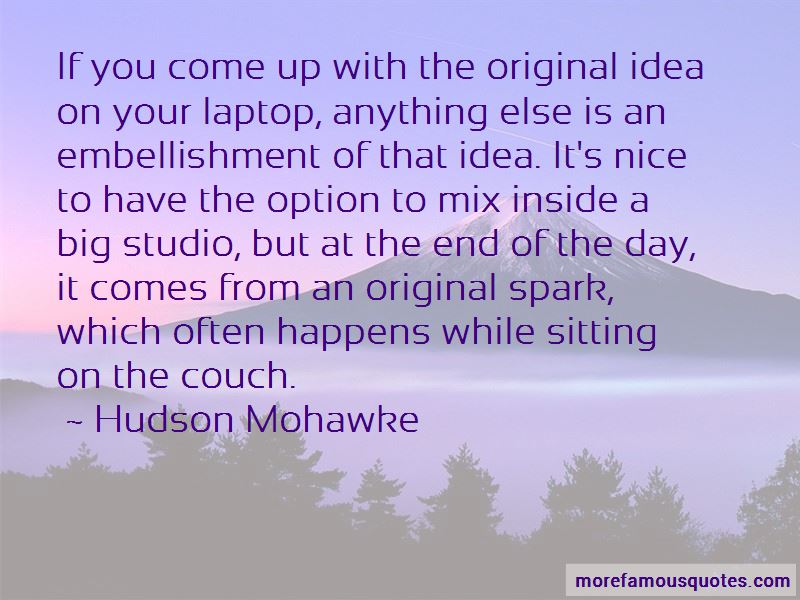 Hudson Mohawke Quotes
