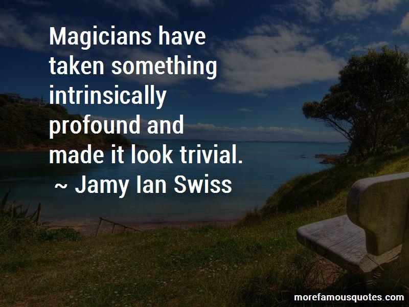 Jamy Ian Swiss Quotes