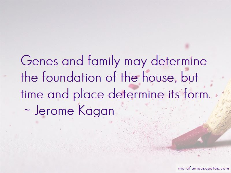 Jerome Kagan Quotes Pictures 4