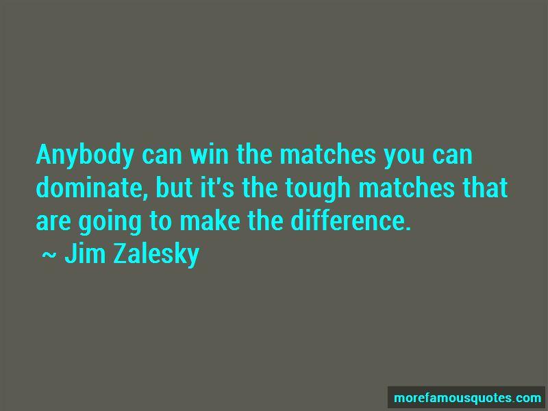 Jim Zalesky Quotes