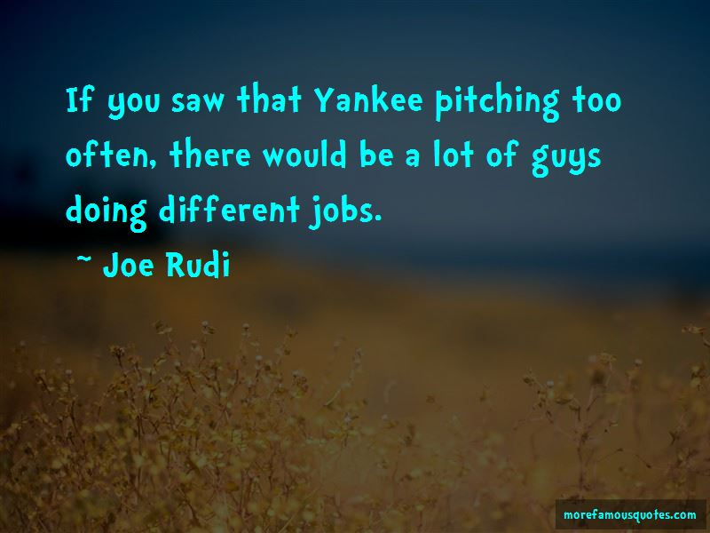 Joe Rudi Quotes