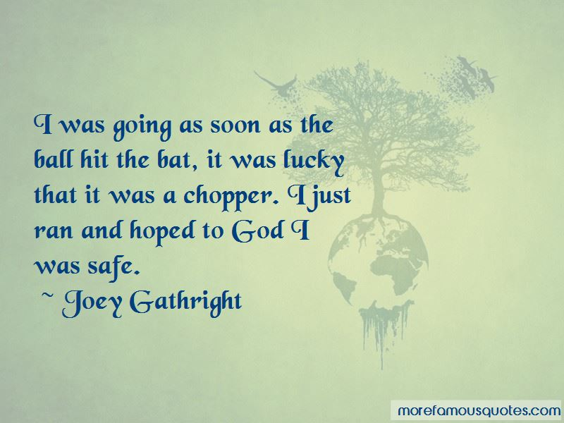 Joey Gathright Quotes