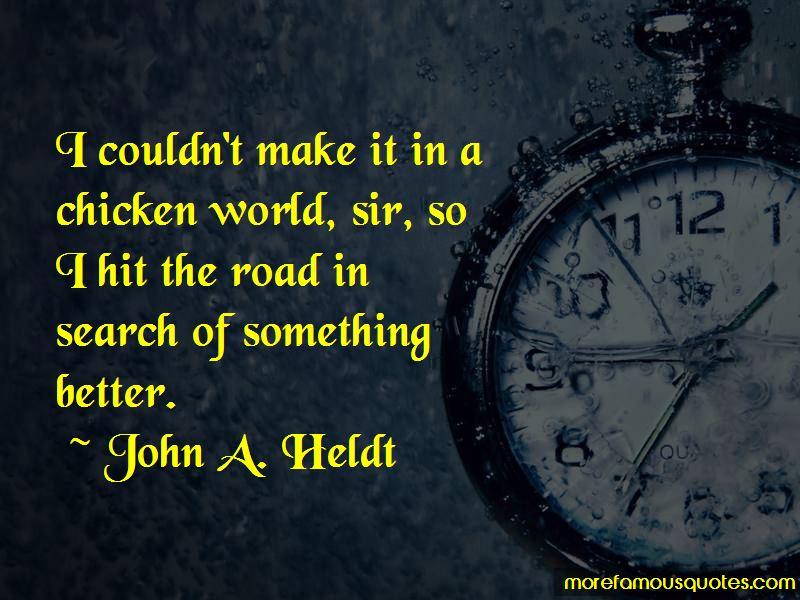 John A. Heldt Quotes