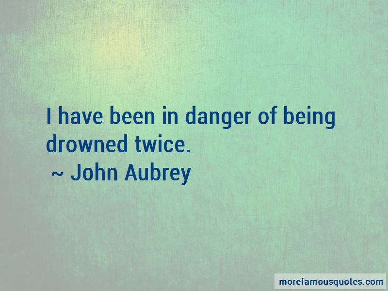 John Aubrey Quotes