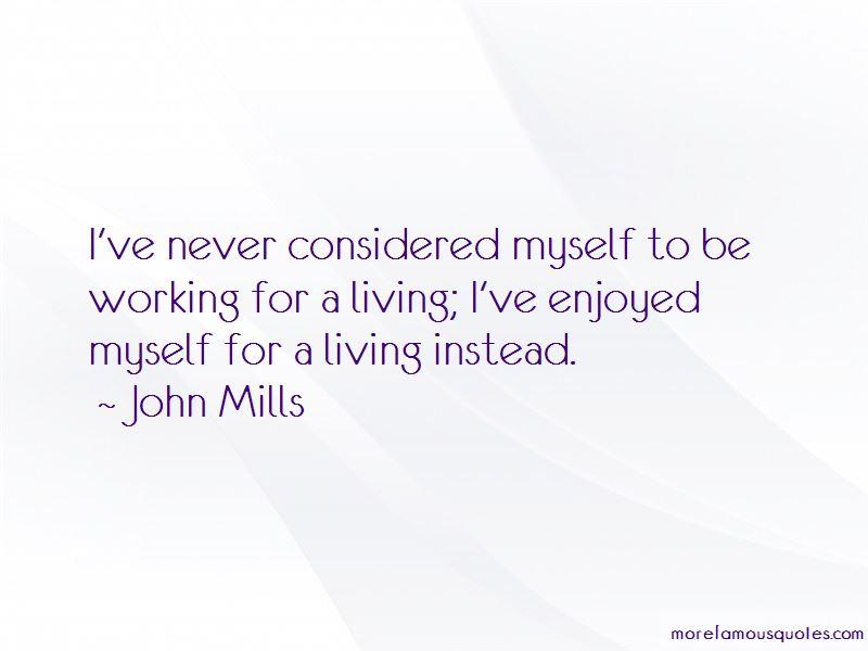 John Mills Quotes