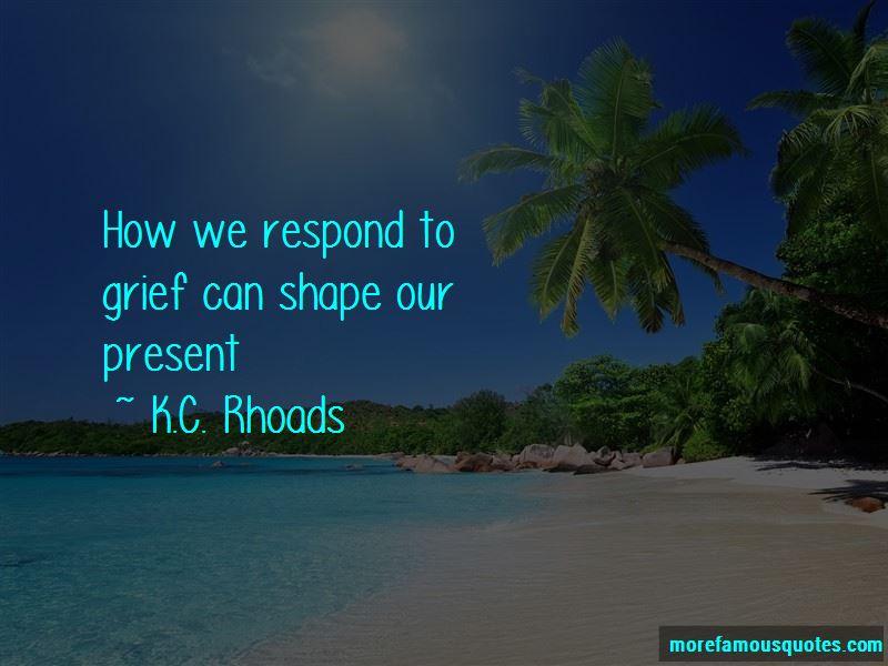 K.C. Rhoads Quotes