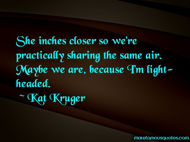 Kat Kruger Quotes Pictures 3
