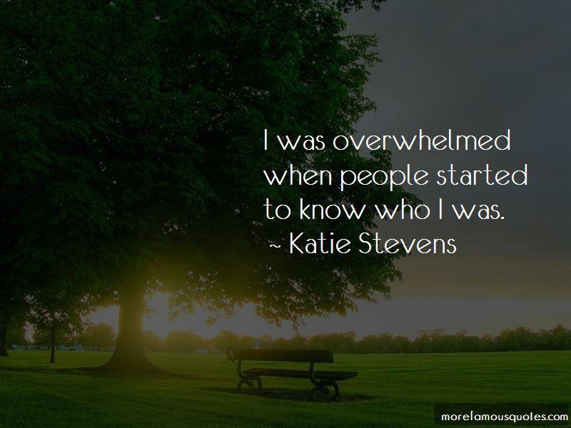 Katie Stevens Quotes
