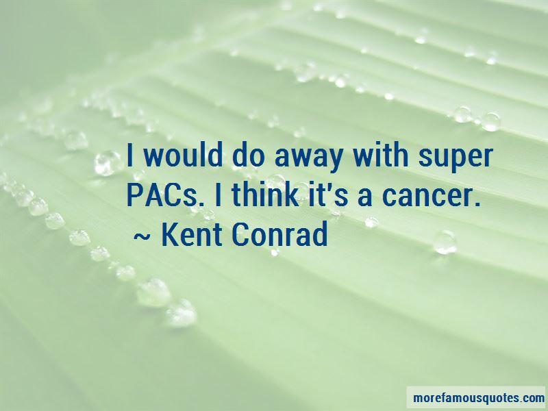 Kent Conrad Quotes Pictures 2