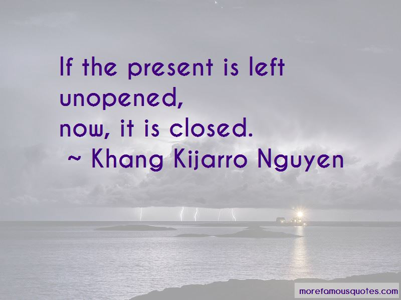 Khang Kijarro Nguyen Quotes