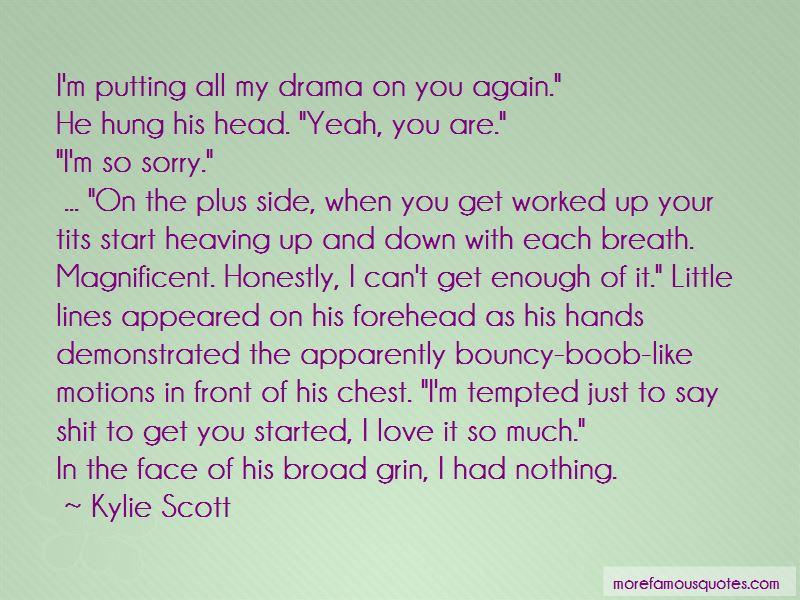 Kylie Scott Quotes