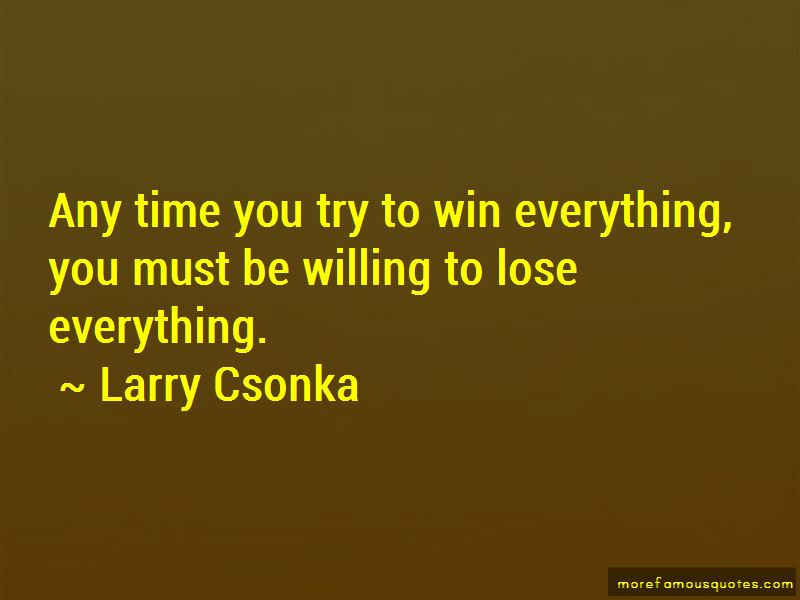 Larry Csonka Quotes