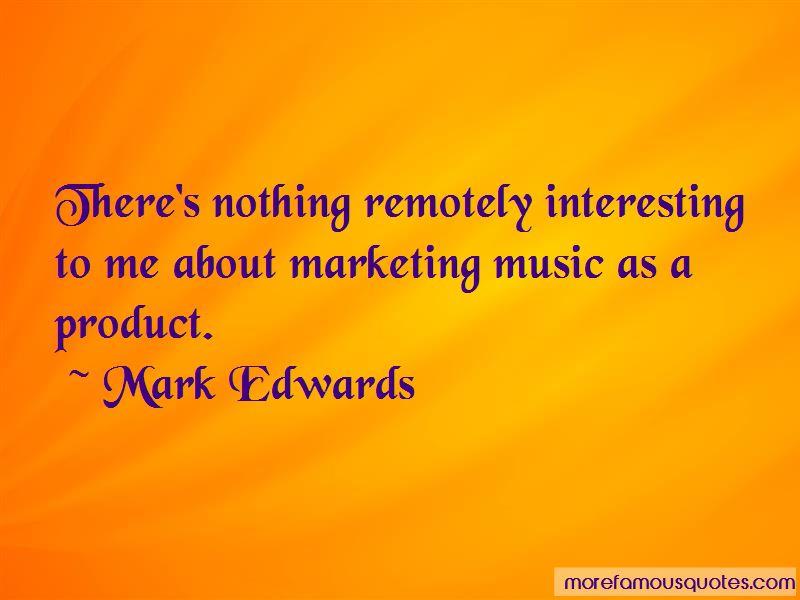 Mark Edwards Quotes