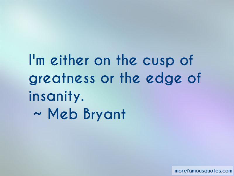 Meb Bryant Quotes