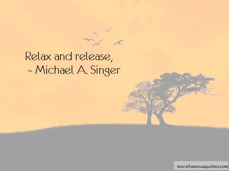 Michael A. Singer Quotes Pictures 3