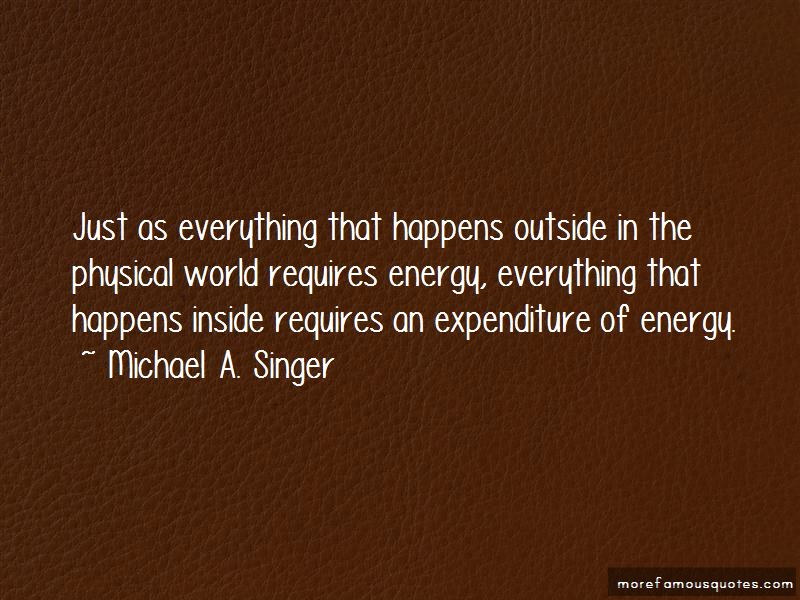 Michael A. Singer Quotes Pictures 4