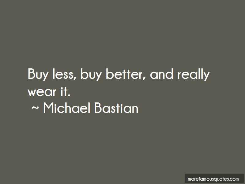 Michael Bastian Quotes