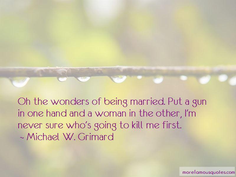 Michael W. Grimard Quotes Pictures 2