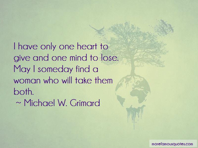Michael W. Grimard Quotes