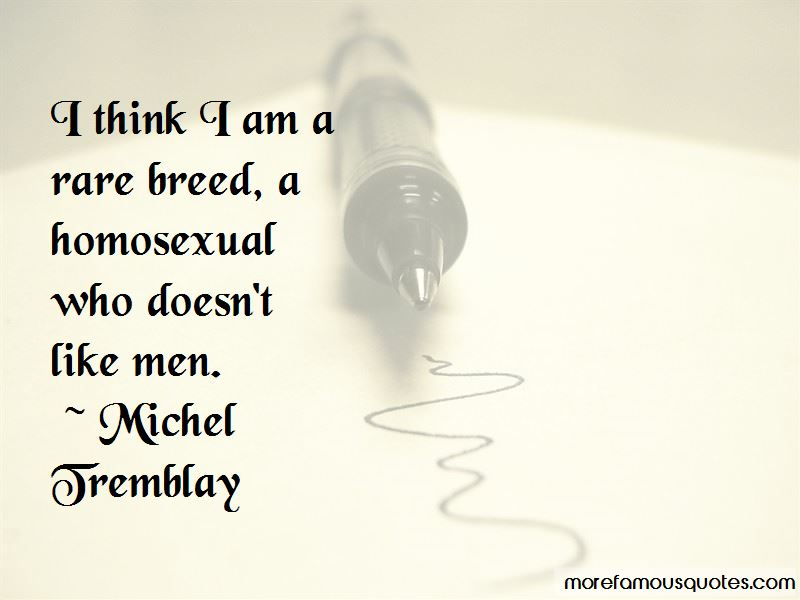 Michel Tremblay Quotes