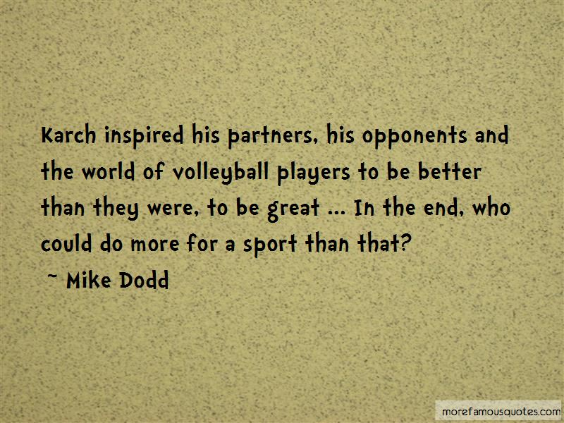Mike Dodd Quotes