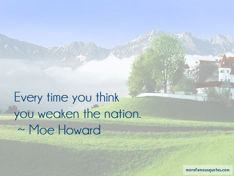 Moe Howard Quotes