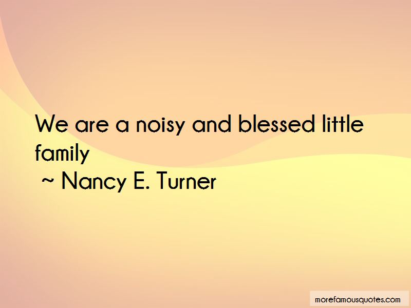 Nancy E. Turner Quotes Pictures 3