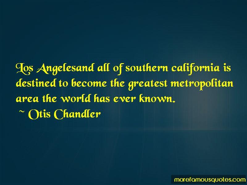 Otis Chandler Quotes Pictures 2