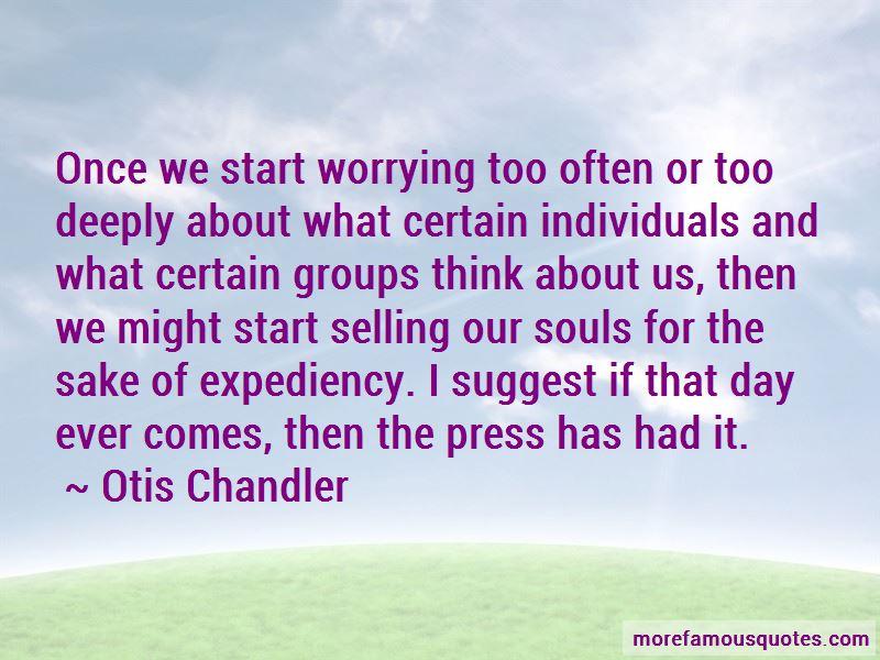 Otis Chandler Quotes