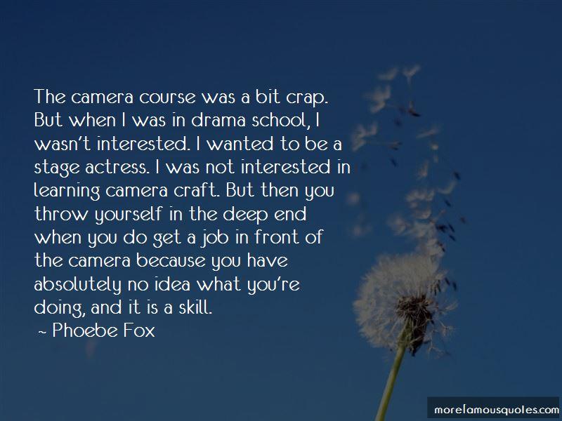 Phoebe Fox Quotes Pictures 3