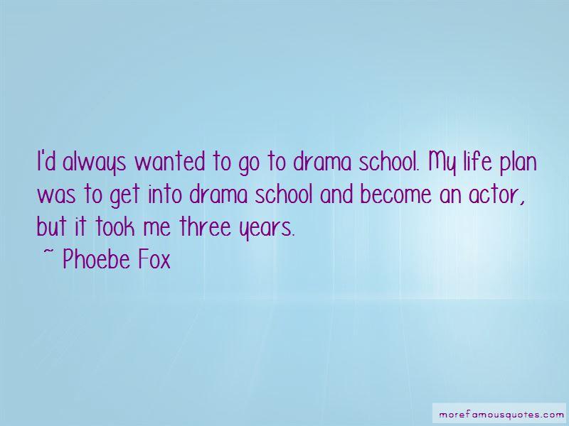Phoebe Fox Quotes Pictures 4