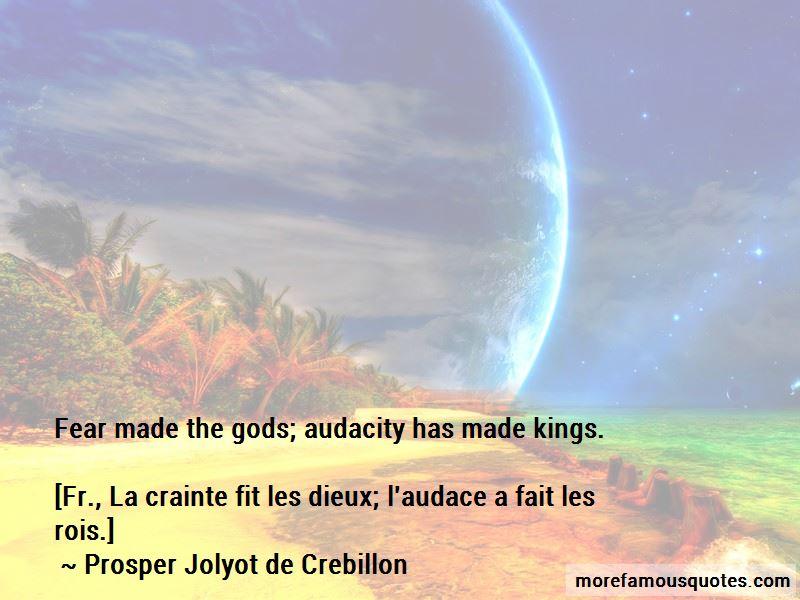 Prosper Jolyot De Crebillon Quotes