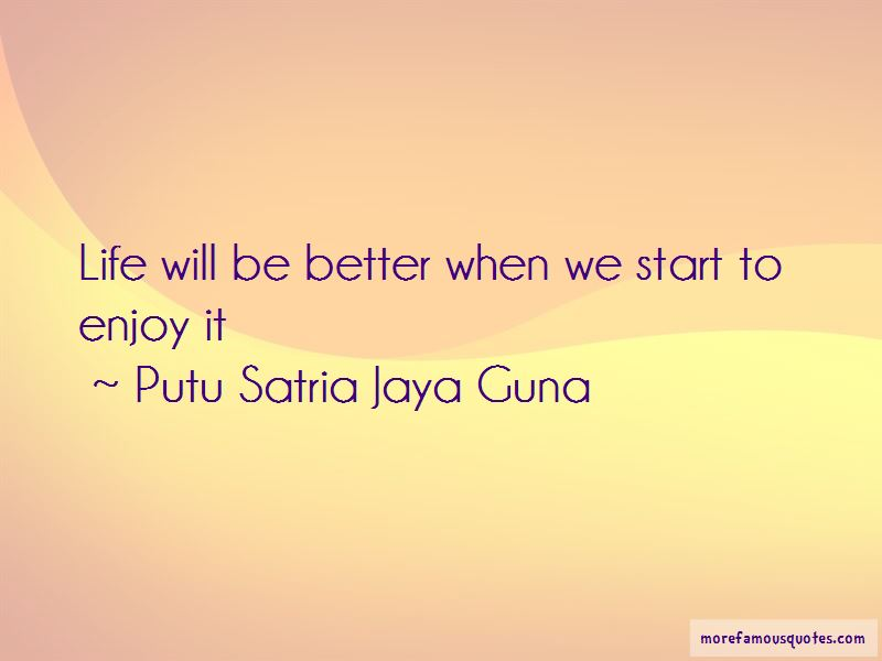 Putu Satria Jaya Guna Quotes