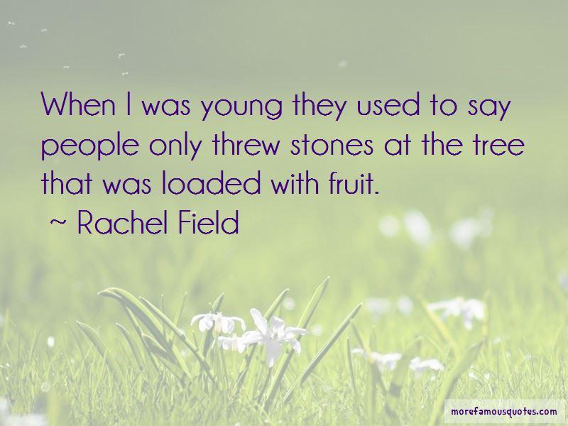 Rachel Field Quotes Pictures 2