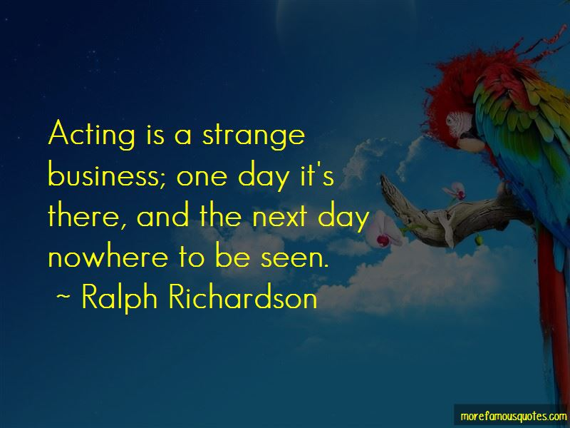 Ralph Richardson Quotes Pictures 3