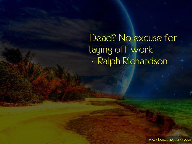 Ralph Richardson Quotes