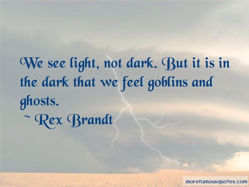 Rex Brandt Quotes
