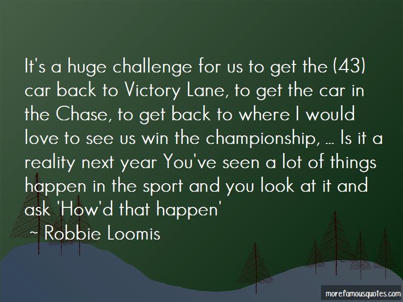 Robbie Loomis Quotes