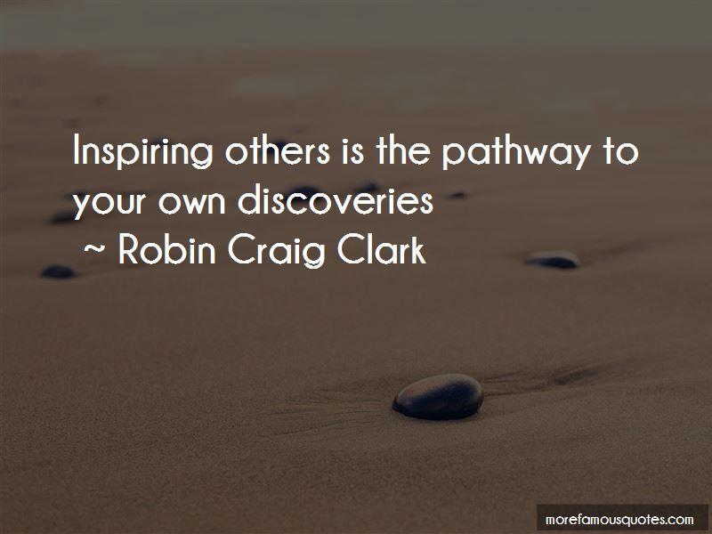 Robin Craig Clark Quotes