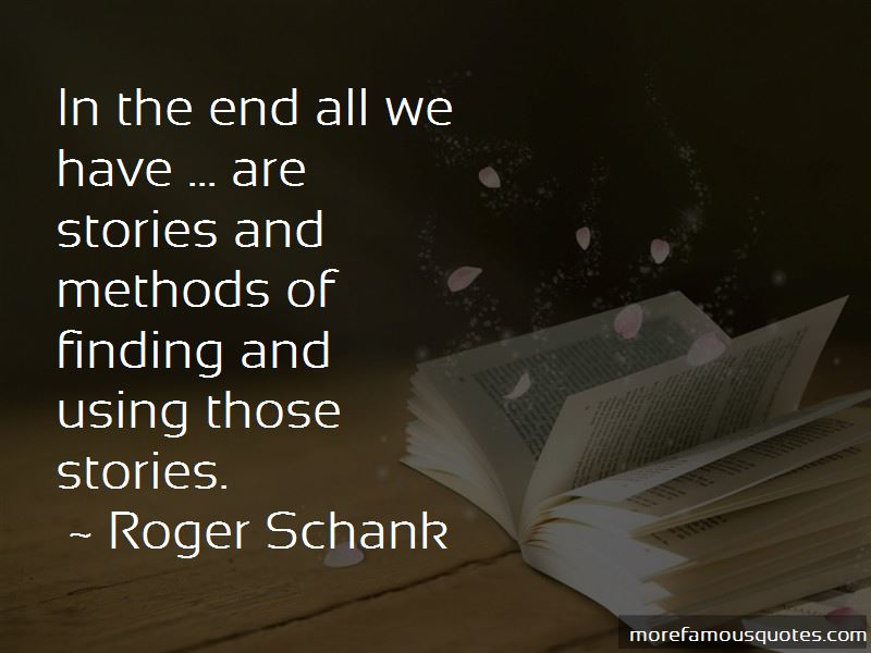 Roger Schank Quotes Pictures 3